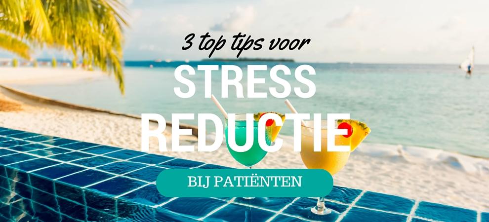 3 top tips voor stressreductie bij patiënten